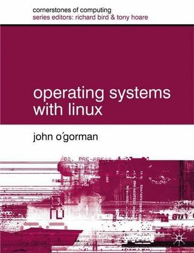 Operating Systems with Linux (Cornerstones of Computing) by Dr John O'Gorman (2001-02-14) par Dr John O'Gorman