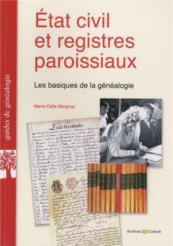 Etat civil et registres paroissiaux: Les basiques de la généalogie.