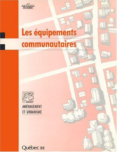 Les equipements communautaires (Amenagement et urbanisme) (French Edition)