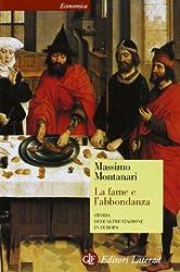 La fame e l'abbondanza. Storia dell'alimentazione in Europa