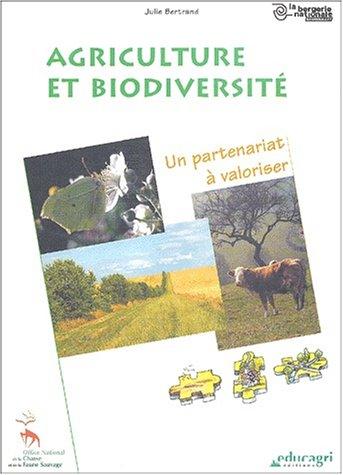 Agriculture et biodiversité. : Un partenariat à valoriser par Julie Bertrand