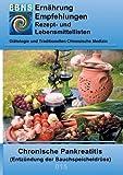 Ernährung bei chronischer Pankreatitis: Diätetik - Gastrointestinaltrakt - Bauchspeicheldrüse - Chronische Pankreatitis (Entzündung der Bauchspeicheldrüse) (EBNS Ernährungsempfehlungen)