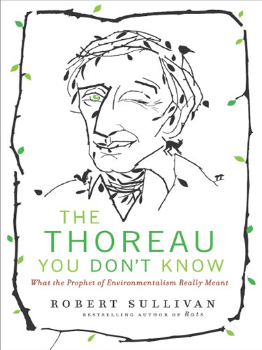 The Thoreau You Don't Know: The Father of Nature Writers on the Importance of Cities, Finance, and Fooling Around (English Edition)