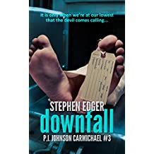 Downfall: A gripping mystery thriller (P.I. Johnson Carmichael Series - Book 3)