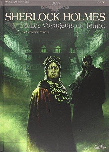 Sherlock Holmes et les voyageurs du temps 02 - Fugit Irreparabile Tempus