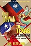 [(From Taiwan to Texas : Life in Mid-America)] [By (author) Ken Berglund] published on (December, 2012)