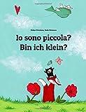 Io Sono Piccola?/Bin Ich Klein?: Libro Illustrato Per Bambini Italiano-tedesco