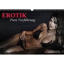 Erotik - Pure Verführung (Wandkalender 2017 DIN A3 quer): Verführerische Posen für erotische Momente (Monatskalender, 14 Seiten ) (CALVENDO Menschen)