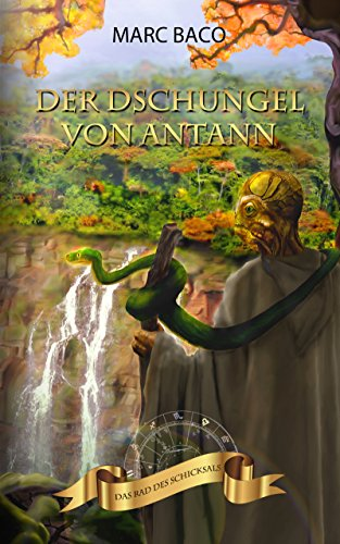 Der Dschungel von Antann (Das Rad des Schicksals 2)