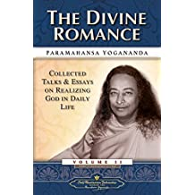 The Divine Romance: Collected Talks and Essays on Realizing God in Daily Life – Volume 2 (English Edition)