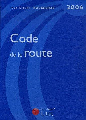 Code de la route 2006 (ancienne édition) par Jean-Claude Roumilhac