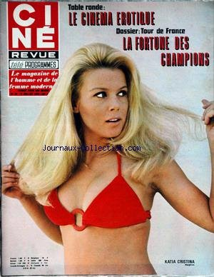 CINE TELE REVUE [No 28] du 09/07/1970 - LE CINEMA EROTIQUE - LA FORTUNE DES CHAMPIONS - KATIA CRISTINA - TONY PERKINS. par Collectif