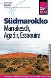 Reise Know-How Südmarokko mit Marrakesch, Agadir und Essaouira: Reiseführer für individuelles Entdecken