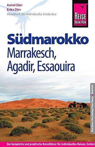 Download Reise Know-How Südmarokko mit Marrakesch, Agadir und Essaouira: Reiseführer für individuelles Entdecken