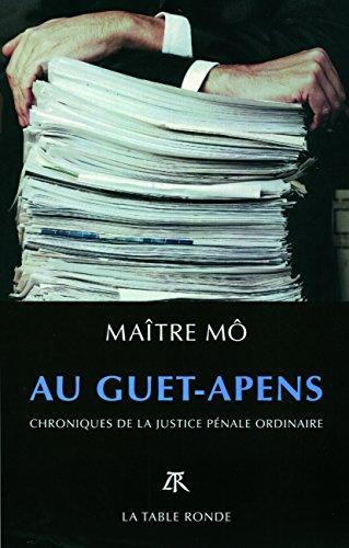 Au guet-apens: Chroniques de la justice pénale ordinaire par Maître Mô