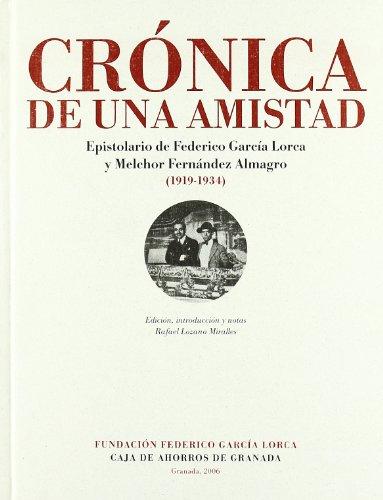 Crónica de una amistad : epistolario de Federico García Lorca y Melchor Fernández Almagro (1919-1934)