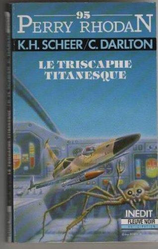 Perry Rhodan 95: Le triscaphe titanesque