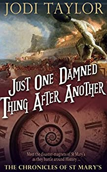 Just One Damned Thing After Another (The Chronicles of St Mary Book 1) (English Edition) von [Taylor, Jodi]