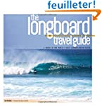 Longboard Travel Guide: A Guide to th...