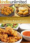Indian Appetizers: The Top 50 Most De...