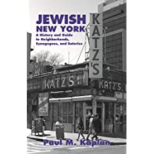 Jewish New York: A History and Guide to Neighborhoods, Synagogues, and Eateries