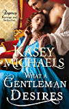 What a Gentleman Desires (Mills & Boon M&B) (The Regency Redgraves)