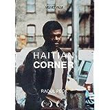 Haitian Corner | Peck, Raoul (1953-....). Réalisateur