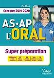 Concours AS-AP 2019-2020 - L'oral - Super preparation : Aide-soignant (AS) et Auxiliaire de puériculture (AP)