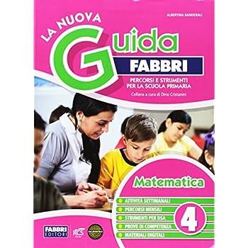 La Nuova Guida Fabbri. Matematica. Guida Per L'insegnante Della 4ª Classe Elementare