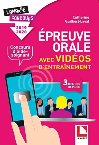Epreuve orale avec vidéos d'entraînement pour le concours d'aide-soignant: 2019-2020 par  Catherine Guilbert Laval