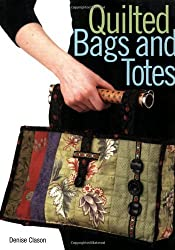 Quilted Bags & Totes by Denise Clason (2006-11-28)