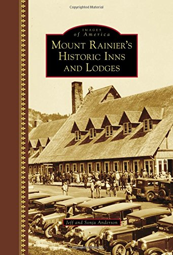 Mount Rainier's Historic Inns and Lodges (Images of America) -