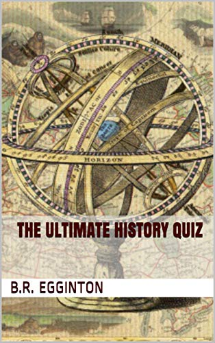 The Ultimate History Quiz (English Edition)