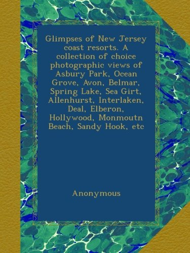glimpses-of-new-jersey-coast-resorts-a-collection-of-choice-photographic-views-of-asbury-park-ocean-