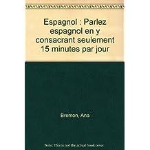 Espagnol : Parlez espagnol en y consacrant seulement 15 minutes par jour