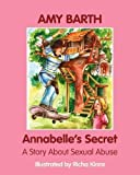 Annabelle's Secret: A Story about Sexual Abuse by Amy Barth (2009-05-15)