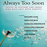 Always Too Soon: Voices of Support for Those Who Have Lost Both Their Parents