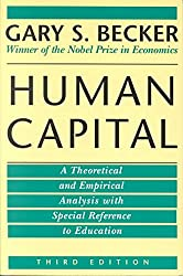 [(Human Capital: A Theoretical and Empirical Analysis with Special Reference to Education)] [Author: Gary S. Becker] published on (March, 1994)