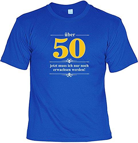 Spaß/Fun-Shirt mit Geburtstags-Aufdruck: Über 50 - jetzt muss ich nur noch erwachsen werden! - lustiges Geschenk Royal-Blau