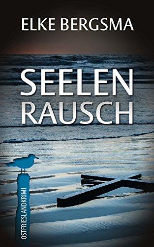 Seelenrausch - Ostfrieslandkrimi (büttner Und Hasenkrug Ermitteln 14) por Elke Bergsma Gratis
