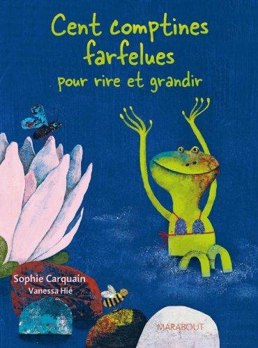 100 comptines farfelues pour rire et grandir par Sophie Carquain