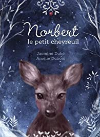 Norbert le petit chevreuil par Jasmine Dubé