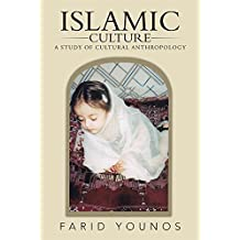 Islamic Culture: A Study of Cultural Anthropology (English Edition)
