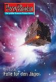 """Perry Rhodan 2711: Falle für den Jäger (Heftroman): Perry Rhodan-Zyklus """"Das Atopische Tribunal"""" (Perry Rhodan-Die Gröβte Science- Fiction- Serie)"""