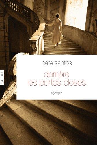 Derrire les portes closes: roman - traduit de l'espagnol par Roland Faye