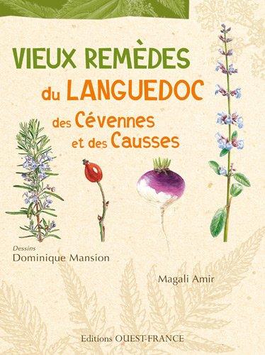 Vieux remèdes du Languedoc, des Cévennes et des Causses