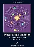 Rückläufige Planeten: Aufbruch in die innere Landschaft (Edition Astrodata) - Erin Sullivan