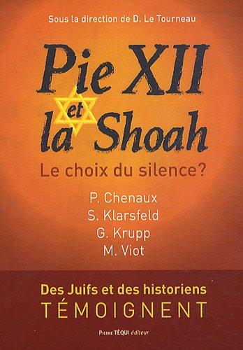 Pie XII et la Shoah : Le choix du silence ?