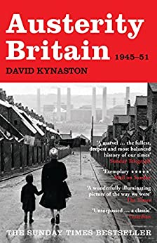 Austerity Britain (Tales of a New Jerusalem Book 1) by [Kynaston, David]