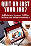 Quit or lost your job? Guide how to become a full time YouTuber and online course creator: Guide on creating digital assets  (Entrepreneurship  Book 1)